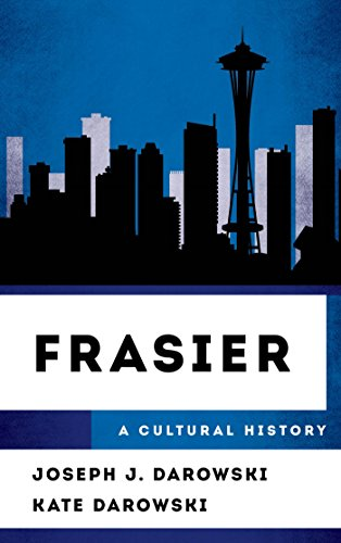 Frasier: A Cultural History (The Cultural History of Television) (English Edition)
