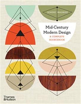 Mid-Century Modern Design  A Complete Sourcebook