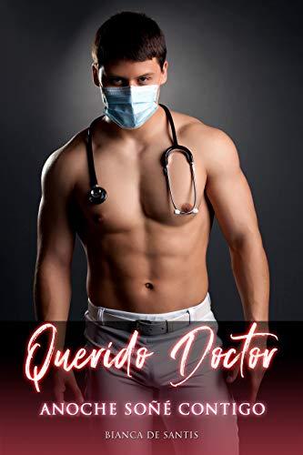 Querido Doctor, Anoche Soñé Contigo de Bianca de Santis