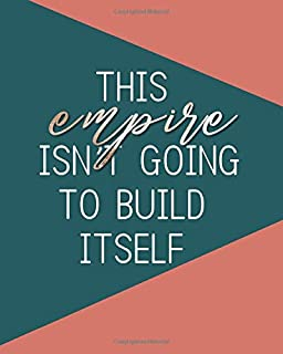 This Empire Isn't Going to Build Itself: Planner for Instagram Blog Post Schedule | Write Ideas, Notes and Goals for Brand Strategy | Undated Monthly ... | 8