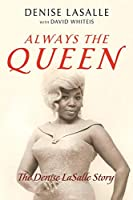 Always the Queen: The Denise Lasalle Story (Music in American Life)