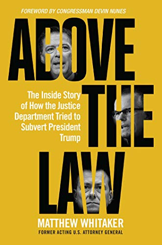 Compare Textbook Prices for Above the Law: The Inside Story of How the Justice Department Tried to Subvert President Trump  ISBN 9781684510498 by Whitaker, Matthew