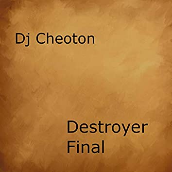 Destroyer Final