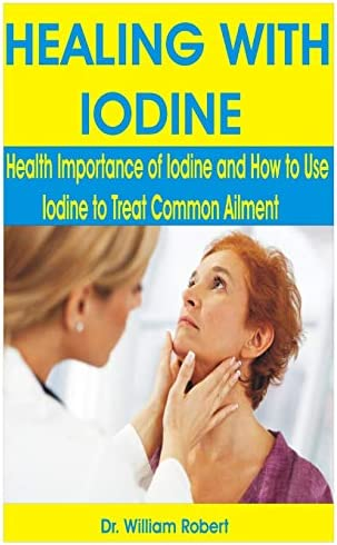HEALING WITH IODINE Health Importance of Iodine and How to Use Iodine to treat common Ailment product image