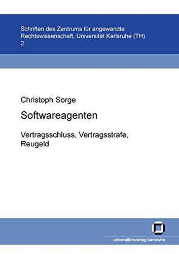 Softwareagenten: Vertragsschluss, Vertragsstrafe, Reugeld (Schriften des Zentrums für Angewandte Rechtswissenschaft)