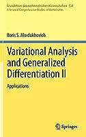 Variational Analysis and Generalized Differentiation II: Applications (Grundlehren der mathematischen Wissenschaften, 331)