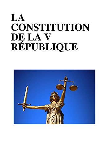 La constitution de la Ve République (annoté): 1ere année de droit