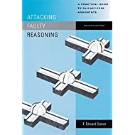 Attacking Faulty Reasoning: A Practical Guide to Fallacy-Free Arguments