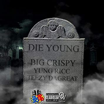 Die Young (feat. Yung Ricc & Teezy Dagreat)
