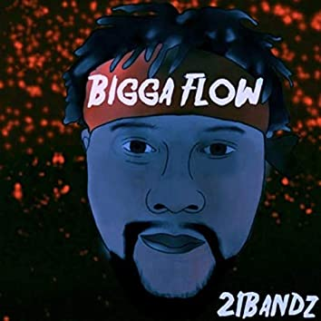 Bigga Flow