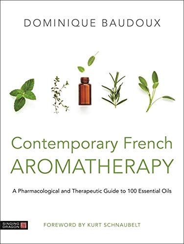 Compare Textbook Prices for Contemporary French Aromatherapy: A Pharmacological and Therapeutic Guide to 100 Essential Oils 1 Edition ISBN 9781787750265 by Baudoux, Dominique,Lorys, Marek,Schnaubelt, Kurt