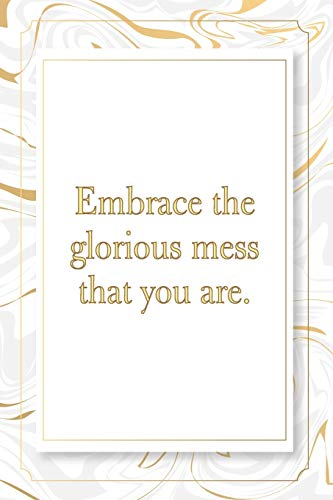 Embrace the glorious mess that you are.: Marble Notebook - 120 Pages - Size 6x9,Soft Cover, Matte Finish- Gold Confetti Glitter Monogram Blank Lined ... Pad, Journal or Diary Kids, Girls Men & Women