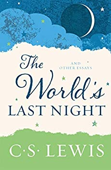 The World s Last Night  And Other Essays
