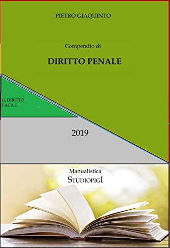 Compendio di DIRITTO PENALE: Aggiornamenti 2019 (Manualistica STUDIOPIGI)