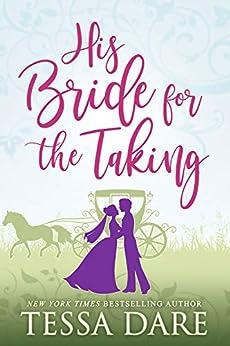 His Bride for the Taking: A Regency Romcom novella by [Tessa Dare]