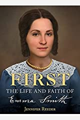 First: The Life and Faith of Emma Smith Kindle Edition