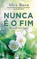 Nunca é o Fim (Portuguese Edition)