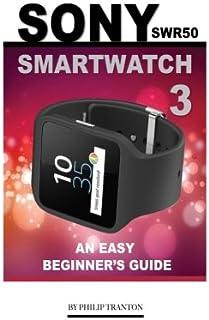 Sony SWR50 Smartwatch 3: An Easy Beginner's Guide