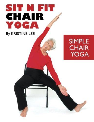 Sit N Fit Chair Yoga: Simple Chair Yoga