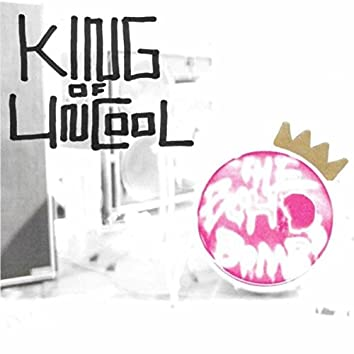 King of Uncool