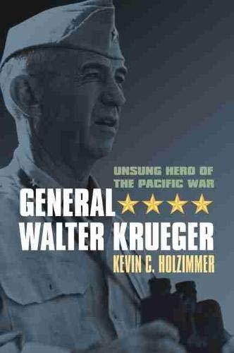 General Walter Krueger: Unsung Hero of the Pacific War (Modern War Studies (Hardcover))