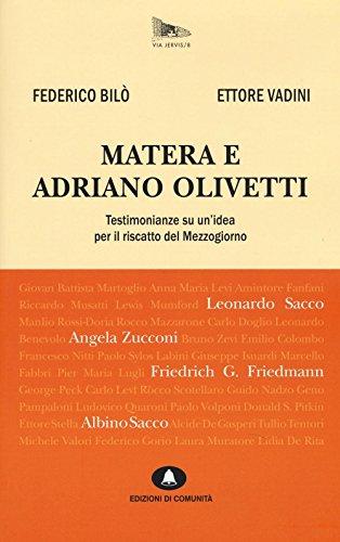 Matera e Adriano Olivetti. Testimonianze su un'idea per il riscatto del Mezzogiorno