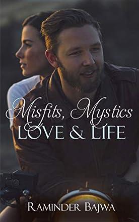 Misfits, Mystics, Love & Life