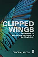 Clipped Wings: Corporate social and environmental responsibility in the airline industry