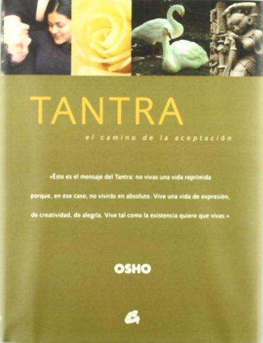 TANTRA: EL CAMINO DE LA ACEPTACIÓN (Osho Classics)