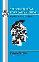 Selections from Five Roman Authors: Nepos, Caesar, Sallust, Livy, Cicero (Latin Texts)