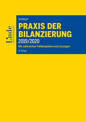 Praxis der Bilanzierung 2019/20: Mit zahlreichen Fallbeispielen und Lösungen (Linde Lehrbuch)