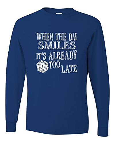 XX-Large Royal Adult When The DM Smiles It's Already Too Late Funny Long Sleeve T-Shirt