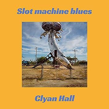 Slot machine blues