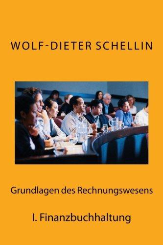 Finanzbuchhaltung: für Neulinge und Prüflinge (Grundlagen des Rechnungswesen, Band 1)