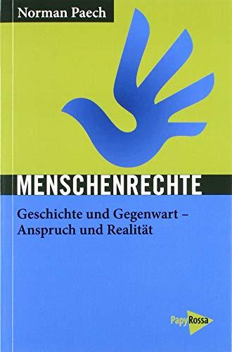 Menschenrechte: Geschichte und Gegenwart - Anspruch und Realität (Neue Kleine Bibliothek)