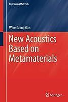 New Acoustics Based on Metamaterials (Engineering Materials)