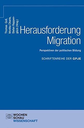 Herausforderung Migration: Perspektiven der politischen Bildung: GPJE-Band 2016 (Schriftenreihe der GPJE)