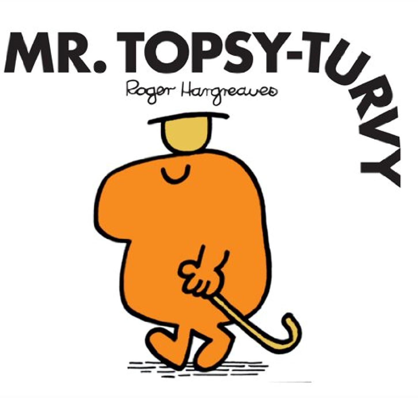 フェッチ補助排除Mr. Topsy-Turvy (Mr. Men and Little Miss Book 9) (English Edition)