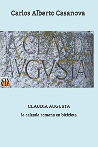 Claudia Augusta: la calzada romana en bicicleta: 3 (Caminos en bicicleta)