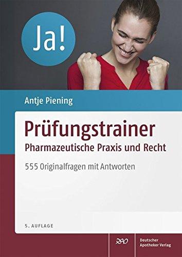 Prüfungstrainer Pharmazeutische Praxis und Recht: 555 Originalfragen mit Antworten.