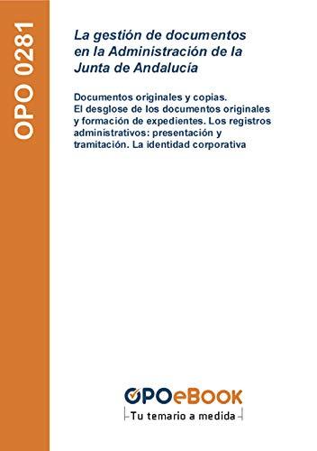 La gestión de documentos en la Administración de la Junta de Andalucía: Documentos originales y copias. El desglose de los documentos originales y formación ... y tramitación. La identidad corporativa