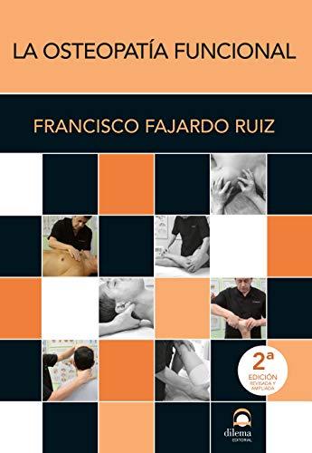 La Osteopatía Funcional: 2ª edición revisada y ampliada (Spanish Edition)