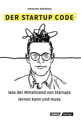 Der Startup Code: Was der Mittelstand von Startups lernen kann und muss