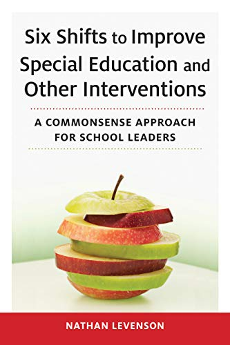 Compare Textbook Prices for Six Shifts to Improve Special Education and Other Interventions: A Commonsense Approach for School Leaders  ISBN 9781682534793 by Levenson, Nathan