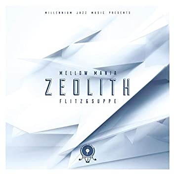 Mellow Mania: Zeolith