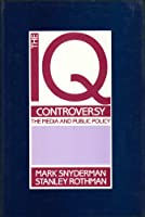 The IQ Controversy, the Media and Public Policy