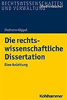 Die Rechtswissenschaftliche Dissertation: Eine Anleitung (Studienbucher Rechtswissenschaft)