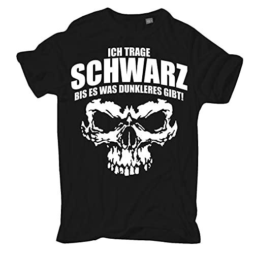 Männer und Herren T-Shirt Ich trage Schwarz bis es was dunkleres gibt Größe S - 5XL