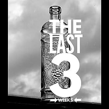 The Last 3 Weeks