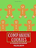 Companion Cookies - A Cookie Exchange Recipe Book: Start a friend tradition with this hostess gift...